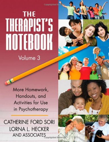 The Therapist's Notebook: Volume 3: More Homework, Handouts, and Activities for Use in Psychotherapy