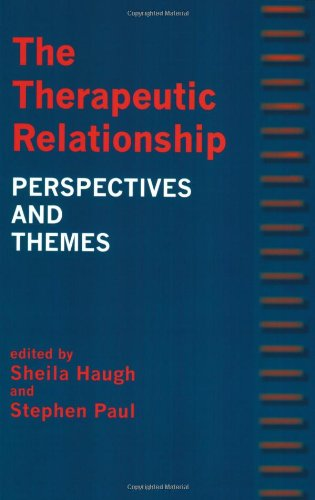 The Therapeutic Relationship: Themes and Perspectives