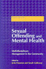 Sexual Offending and Mental Health: Multi-disciplinary Management in the Community