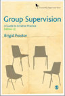 Group Supervision: A Guide to Creative Practice: Second Edition