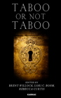 Taboo or Not Taboo? Forbidden Thoughts, Forbidden Acts in Psychoanalysis and Psychotherapy