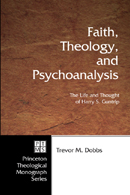 Faith, Theology, and Psychoanalysis: The Life and Thought of Harry S. Guntrip