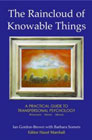 The Raincloud of Knowable Things: A Practical Guide to Transpersonal Psychology: Workshops, History, Method