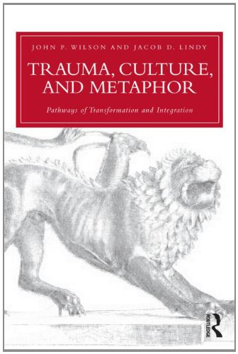 Trauma, Culture, and Metaphor: Pathways of Transformation and Integration