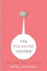 The Pleasure Center: Trust Your Animal Instincts