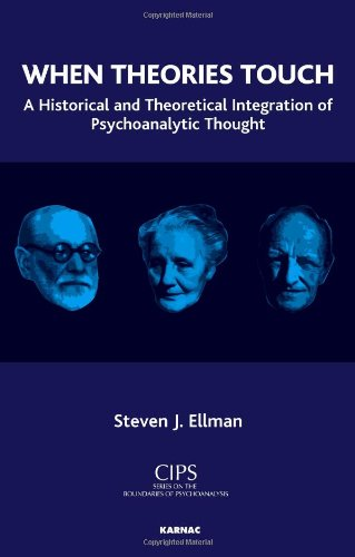 When Theories Touch: A Historical and Theoretical Integration of Psychoanalytic Thought
