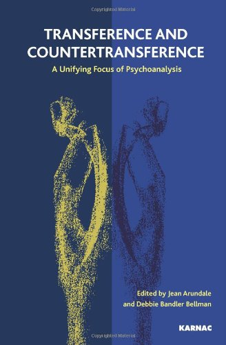 Transference and Countertransference: A Unifying Focus of Psychoanalysis