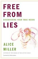 Free from Lies: Discovering Your True Needs (Hardback)