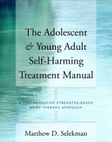 The Adolescent and Young Adult Self-Harm Treatment Manual: A Collaborative Stengths-Based Brief Therapy Approach
