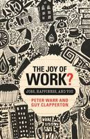 The Joy of Work: Jobs, Happiness, and You