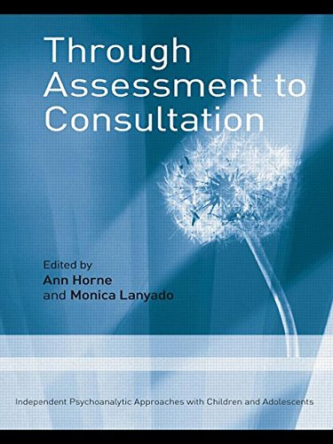 Through Assessment to Consultation: Independent Psychoanalytic Approaches with Children and Adolescents