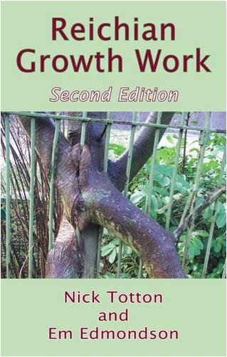 Reichian Growth Work: Melting the Blocks to Life and Love: Second Edition