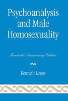 Psychoanalysis and Male Homosexuality: Twentieth Anniversary Edition