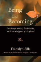 Being and Becoming: Psychodynamics, Buddhism, and the Origins of Selfhood