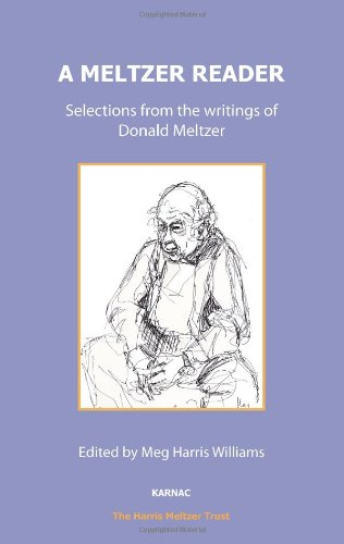A Meltzer Reader: Selections from the writings of Donald Meltzer