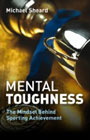 Mental Toughness: The Mindset Behind Sporting Achievement