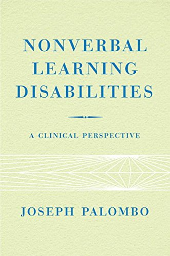 Nonverbal Learning Disabilities: A Clinical Perspective