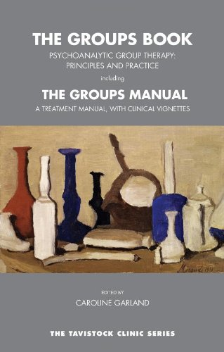 The Groups Book: Psychoanalytic Group Therapy: Principles and Practice