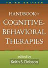 Handbook of Cognitive-behavioral Therapies: Third Edition