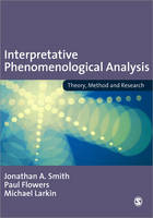 Interpretative Phenomenological Analysis: Theory, Method and Resear