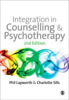 Integration in Counselling and Psychotherapy: Second Edition