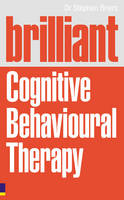 Brilliant Cognitive Behavioural Therapy: How to Use CBT to Improve You