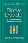 Bipolar Disorder: A Family-Focused Treatment Approach: Second Edition