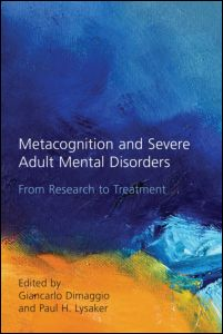 Metacognition and Severe Adult Mental Disorders: From Research to Treatment