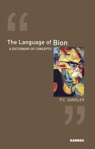 The Language of Bion: A Dictionary of Concepts
