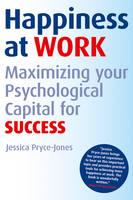 Happiness at Work: Maximizing Your Psychological Capital for Success