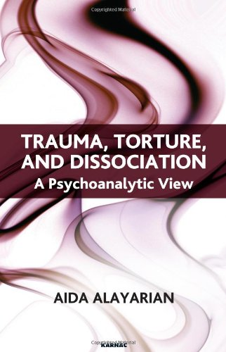 Trauma, Torture and Dissociation: A Psychoanalytic View