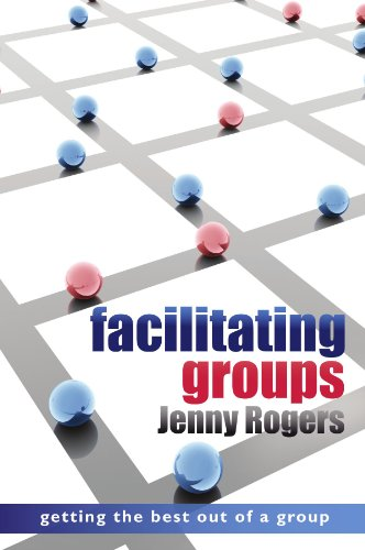 Facilitating Groups: Getting the Best out of a Group