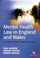 Mental Health Law in England and Wales: A Guide for Approved Mental Health Professionals