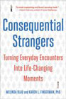 Consequential Strangers: Turning Everyday Encounters into Life-Changing Moments