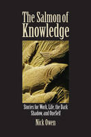 The Salmon of Knowledge: Stories for Work, Life, the Dark Shadow an