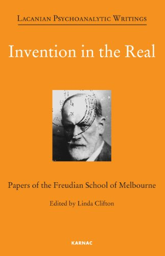 Invention in the Real: Papers of the Freudian School of Melbourne: Volume 24