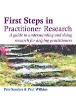First Steps in Practitioner Research: A Guide to Understanding and Doing Research for Helping Practitioners