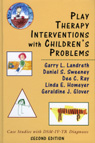 Play Therapy Interventions with Children's Problems: Case Studies with DSM-IV-TR Diagnoses: Second Edition
