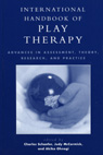 International Handbook of Play Therapy: Advances in Assessment, Theory, Research and Practice