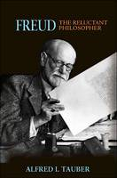 Freud, the Reluctant Philosopher