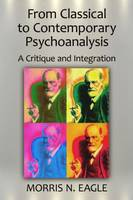From Classical to Contemporary Psychoanalysis: A Critique and Integration