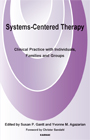 Systems-Centered Therapy: Clinical Practice with Individuals, Families and Groups