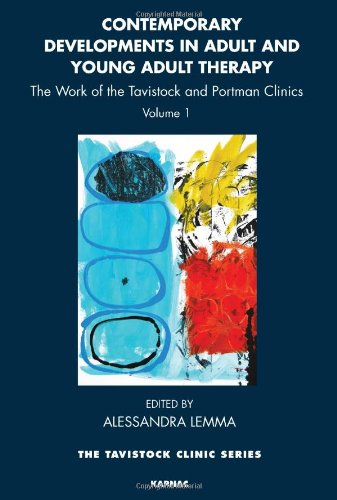 Contemporary Developments in Adult and Young Adult Therapy: The Work of the Tavistock and Portman Clinics: Volume 1