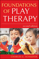 Foundations of Play Therapy: Second Edition