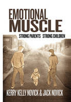 Emotional Muscle: Strong Parents, Strong Children