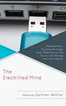The Electrified Mind: Development, Psychopathology, and Treatment in the Era of Cell Phones and the Internet