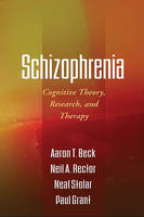 Schizophrenia: Cognitive Theory, Research, and Therapy
