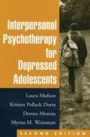 Interpersonal Psychotherapy for Depressed Adolescents: Second Edition