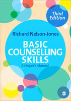 Basic Counselling Skills: A Helper's Manual: Third Edition