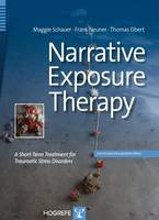 Narrative Exposure Therapy: A Short-Term Treatment for Traumatic Stress Disorders: Second Revised Edition
